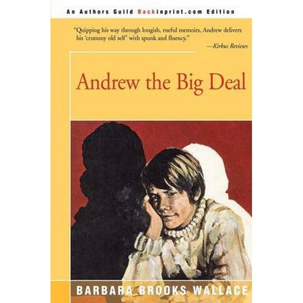 Andrew the Big Deal by Wallace, Barbara Brooks No Colour