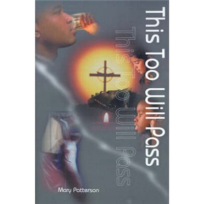 This Too Will Pass by Patterson, Mary Vines