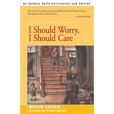 I Should Worry, I Should Care by Chaikin, Miriam