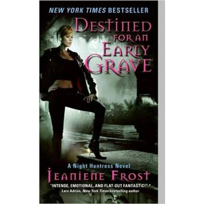 Destined for an Early Grave: A Night Huntress Novel by Jeaniene Frost