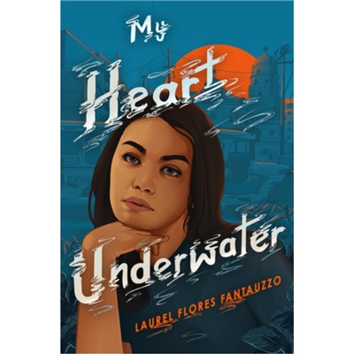 My Heart Underwater by Fantauzzo; Laurel Flores