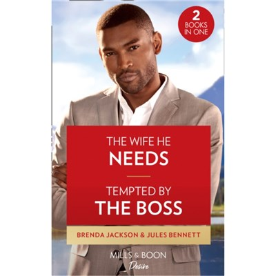 The Wife He Needs / Tempted By The Boss by Jackson; Brenda|Bennett; Jules