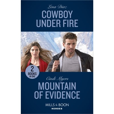 Cowboy Under Fire / Mountain Of Evidence by Diaz; Lena|Myers; Cindi