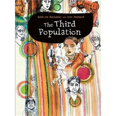The Third Population by Aurelien Ducoudray ; Jeff Pourquie ; Translated by Kendra Boileau