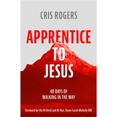 Apprentice to Jesus by Rogers; Cris