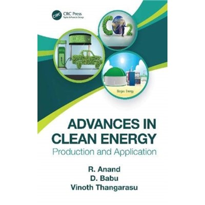 Advances in Clean Energy: Production and Application by Anand Ramanathan ; Babu Dharmalingam ; Vinoth Thangarasu