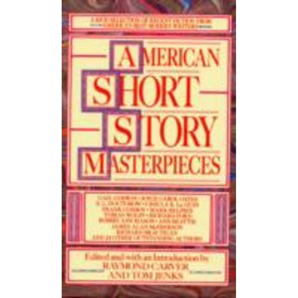 American Short Story Masterpieces by Edited by Raymond Carver ; Edited by Tom Jenks