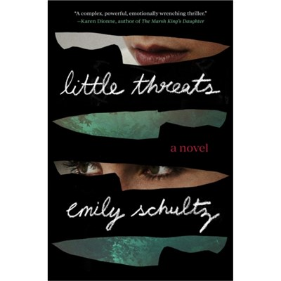 Little Threats by Emily Schultz