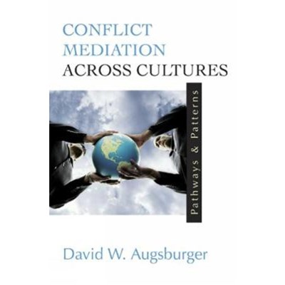 Conflict Mediation Across Cultures by Augsburger; David W.