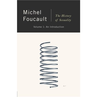 The History of Sexuality: an Introduction by Michel Foucault