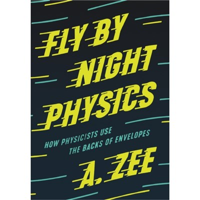 Fly by Night Physics by Zee; A.