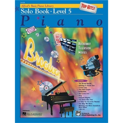 Alfred's Basic Piano Library Top Hits! Solo Book; Bk 5 by Edited by E L Lancaster ; Edited by Morton Manus