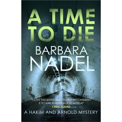 A Time to Die: An unputdownable gritty London crime thriller by Barbara Nadel