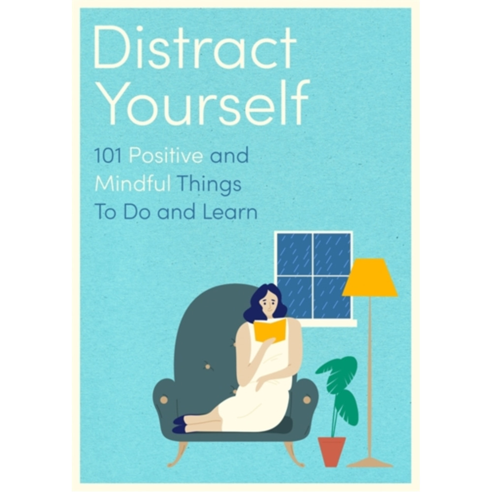 Distract Yourself by
