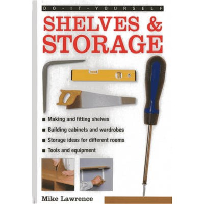 Do-it-yourself Shelves & Storage by Lawrence; Mike