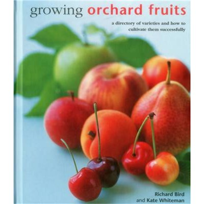 Growing Orchard Fruits by Bird; Richard|Whiteman; Kate