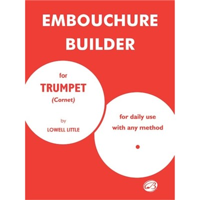 The Embouchure Builder by Lowell Little