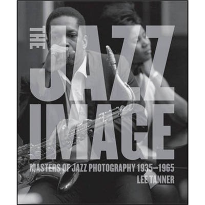 The Jazz Image by Tanner; Lee