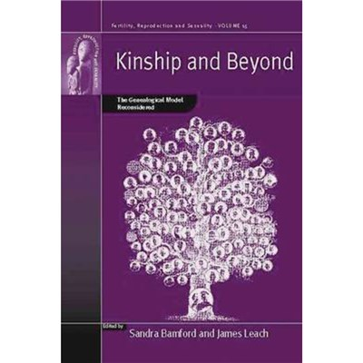 Kinship and Beyond by Edited by Sandra Bamford ; Edited by James Leach