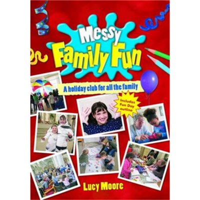 Messy Family Fun by Moore; Lucy