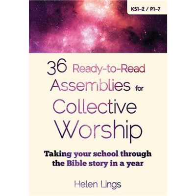 36 Ready-to-Read Assemblies for Collective Worship by Lings; Helen