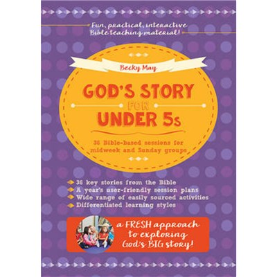 God's Story for Under 5s by May; Becky