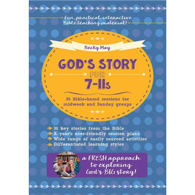 God's Story for 7-11s by May; Becky