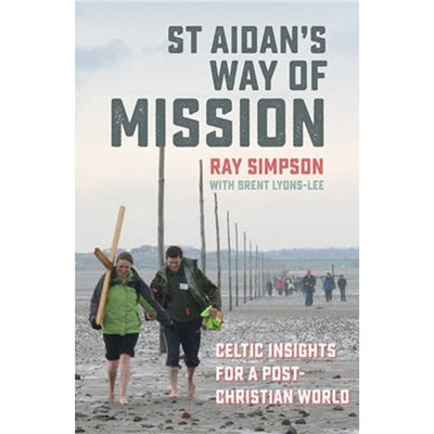 St Aidan's Way of Mission by Simpson; Ray