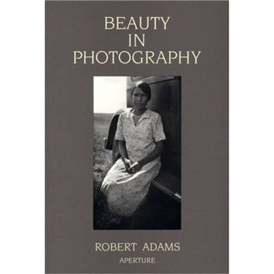 Beauty in Photography by Adams; Robert