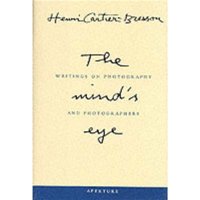 The Mind's Eye by Cartier-Bresson; Henri