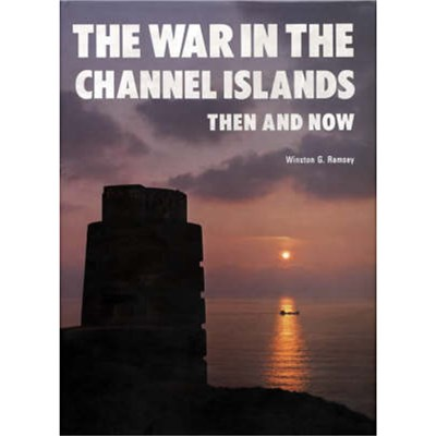 The War in the Channel Islands by Ramsey; Winston G.