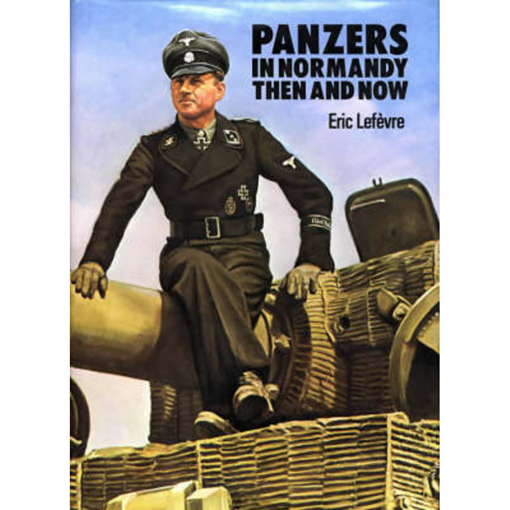 Panzers in Normandy by Lefevre; Eric