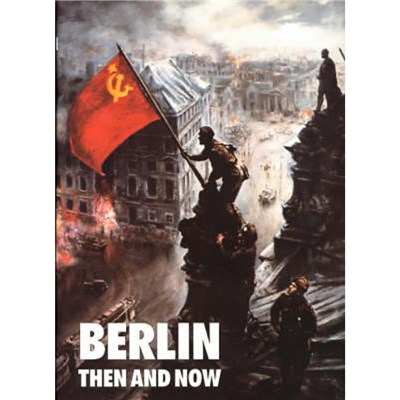 Berlin Then and Now by Le Tissier; Tony