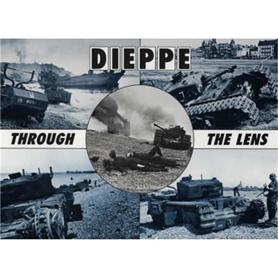 Dieppe Through the Lens of the German War Photographer by Henry; Hugh G.
