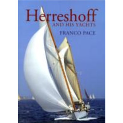 HERRESHOFF & HIS YACHTS by PACE; FRANCO