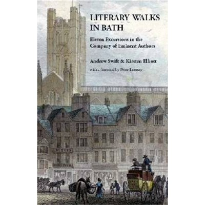 Literary Walks in Bath by Swift; Andrew|Elliott; Kirsten