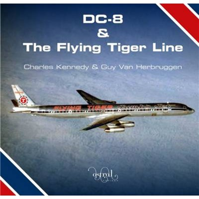 DC-8 and the Flying Tiger Line by Kennedy; Charles|Van Herbruggen; Guy