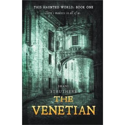 The Venetian by Struthers; Shani