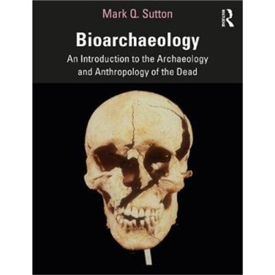 Bioarchaeology by Sutton; Mark Q. (Statistical Research Inc; USA)