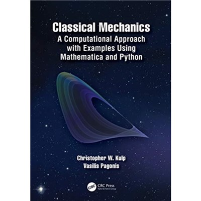 Classical Mechanics by Kulp; Christopher W. (Lycoming College; Williamsport; PA; USA)|Pagonis; Vasilis (McDaniel College; Westminster; MD; USA)