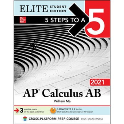 5 Steps to a 5: AP Calculus AB 2021 Elite Student Edition by Ma; William