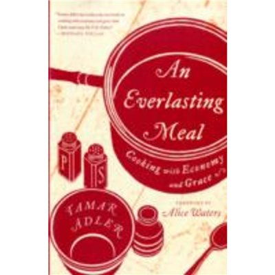 An Everlasting Meal: Cooking with Economy and Grace by Tamar Adler