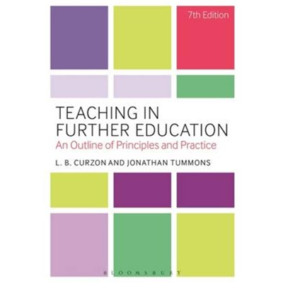 Teaching in Further Education by Curzon; L. B.|Tummons; Dr Jonathan