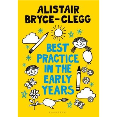 Best Practice in the Early Years by Bryce-Clegg; Alistair