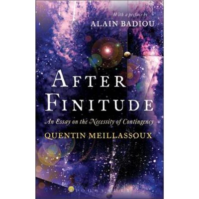 After Finitude by Meillassoux; Quentin