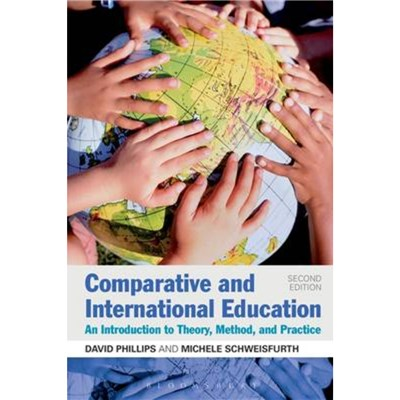 Comparative and International Education by Phillips; Professor David|Schweisfurth; Dr Michele