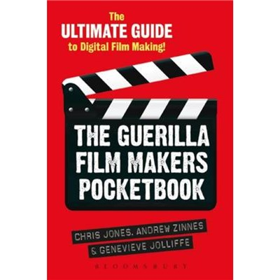 The Guerilla Film Makers Pocketbook by Jones; Chris|Jolliffe; Genevieve|Zinnes; Andrew