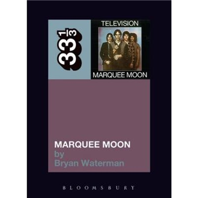 Television's Marquee Moon by Waterman; Bryan