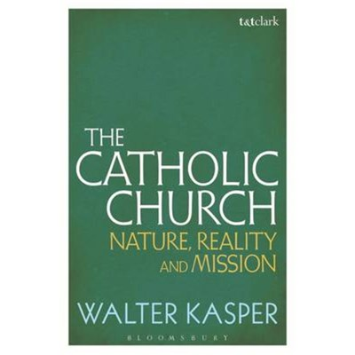 The Catholic Church by Kasper; Walter