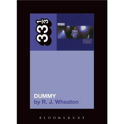 Portishead's Dummy by Wheaton; RJ